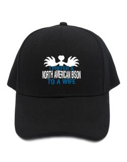 I Prefer A North American Bison To A Wife Baseball Cap