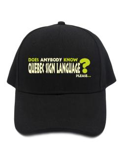 Does Anybody Know Quebec Sign Language? Please... Baseball Cap