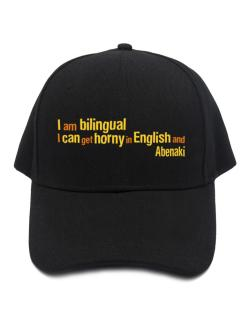 I Am Bilingual, I Can Get Horny In English And Abenaki Baseball Cap