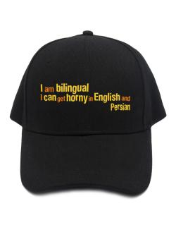 I Am Bilingual, I Can Get Horny In English And Persian Baseball Cap