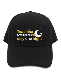 Teaching Saramaccan For Only One Night Baseball Cap