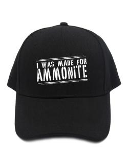 I Was Made For Ammonite Baseball Cap
