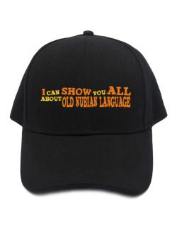 I Can Show You All About Old Nubian Language Baseball Cap