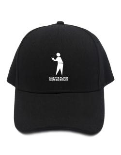 Save The Planet Learn Old English Baseball Cap
