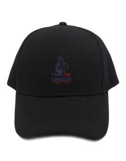 I Want You To Speak Corsican Or Get Out! Baseball Cap