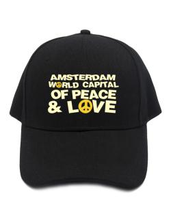 Amsterdam World Capital Of Peace And Love Baseball Cap