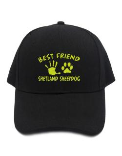 My Best Friend Is My Shetland Sheepdog Baseball Cap