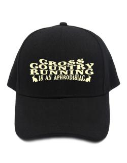 Cross Country Running Is Aphrodisiac Baseball Cap