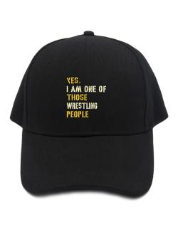 Yes I Am One Of Those Wrestling People Baseball Cap