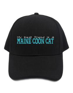 My Best Friend Is A Maine Coon Baseball Cap