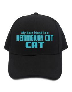 My Best Friend Is A Hemingway Cat Baseball Cap