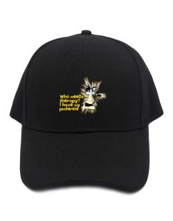 Who Needs Therapy? I Have My Pantherette Baseball Cap
