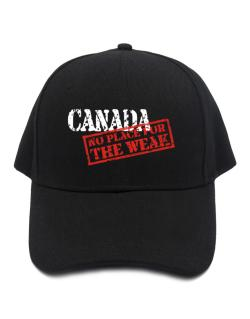 Canada No Place For The Weak Baseball Cap
