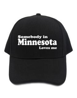 somebody In Minnesota Loves Me Baseball Cap