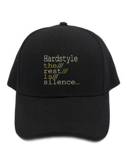 Hardstyle The Rest Is Silence... Baseball Cap