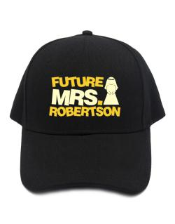 Future Mrs. Robertson Baseball Cap