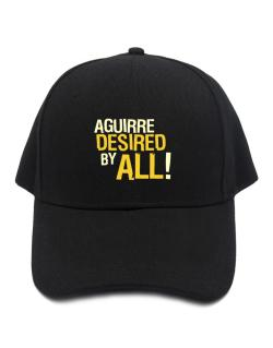 Aguirre Desired By All! Baseball Cap