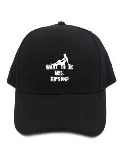 Want To Be Mrs. Gipson? Baseball Cap