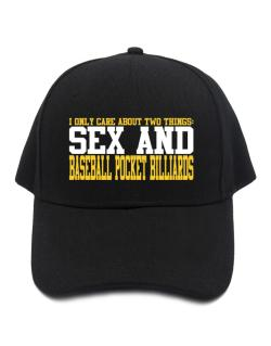 I Only Care About 2 Things : Sex And Baseball Pocket Billiards Baseball Cap