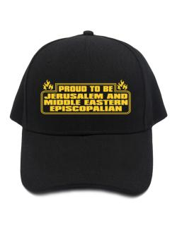 Proud To Be Jerusalem And Middle Eastern Episcopalian Baseball Cap