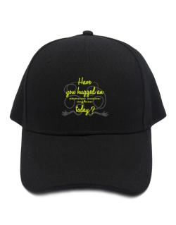 Have You Hugged An American Mission Anglican Today? Baseball Cap