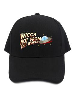 Wicca Not From This World Baseball Cap