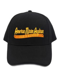 American Mission Anglican For A Reason Baseball Cap