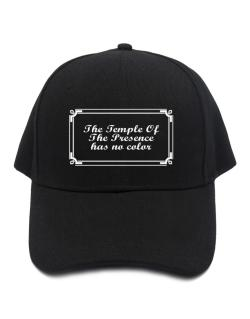 The Temple Of The Presence Has No Color Baseball Cap