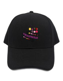 Have You Hugged A Presbyterian Today? Baseball Cap