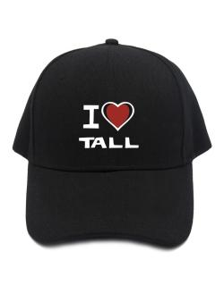 I Love Tall Baseball Cap