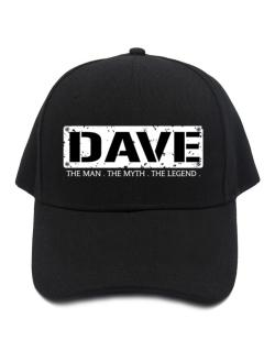 Dave : The Man - The Myth - The Legend Baseball Cap
