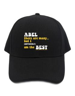 Abel There Are Many... But I (obviously) Am The Best Baseball Cap