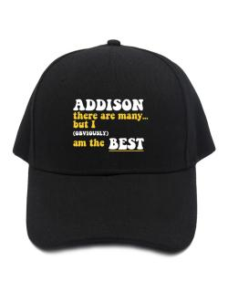 Addison There Are Many... But I (obviously) Am The Best Baseball Cap