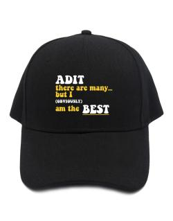 Adit There Are Many... But I (obviously) Am The Best Baseball Cap