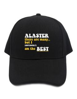 Alaster There Are Many... But I (obviously) Am The Best Baseball Cap