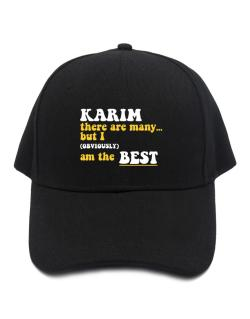 Karim There Are Many... But I (obviously) Am The Best Baseball Cap