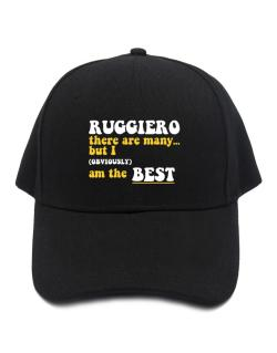 Ruggiero There Are Many... But I (obviously) Am The Best Baseball Cap