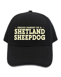 Proud Parent Of Shetland Sheepdog Baseball Cap