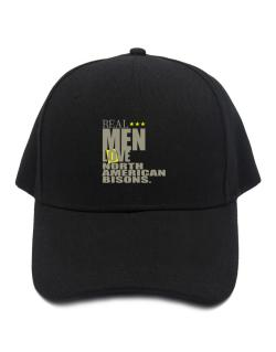 Real Men Love North American Bisons Baseball Cap