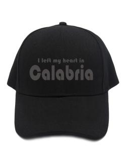I Left My Heart In Calabria Baseball Cap