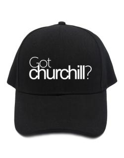 Got Churchill? Baseball Cap
