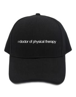 Hashtag Doctor Of Physical Therapy Baseball Cap