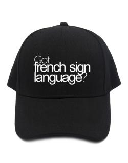 Got French Sign Language? Baseball Cap