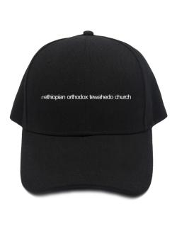 Hashtag Ethiopian Orthodox Tewahedo Church Baseball Cap