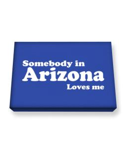 somebody In Arizona Loves Me Canvas square