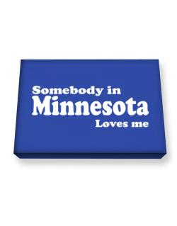 somebody In Minnesota Loves Me Canvas square