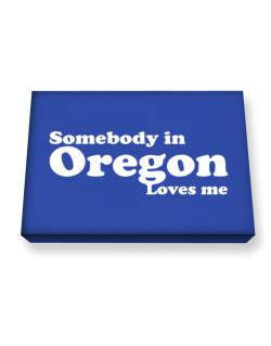 somebody In Oregon Loves Me Canvas square