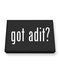 Got Adit? Canvas square