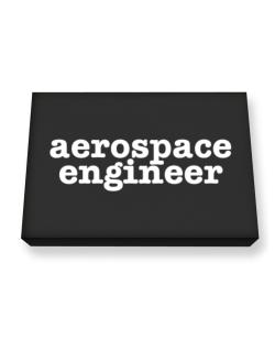 Aerospace Engineer Canvas square