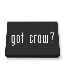Got Crow? Canvas square